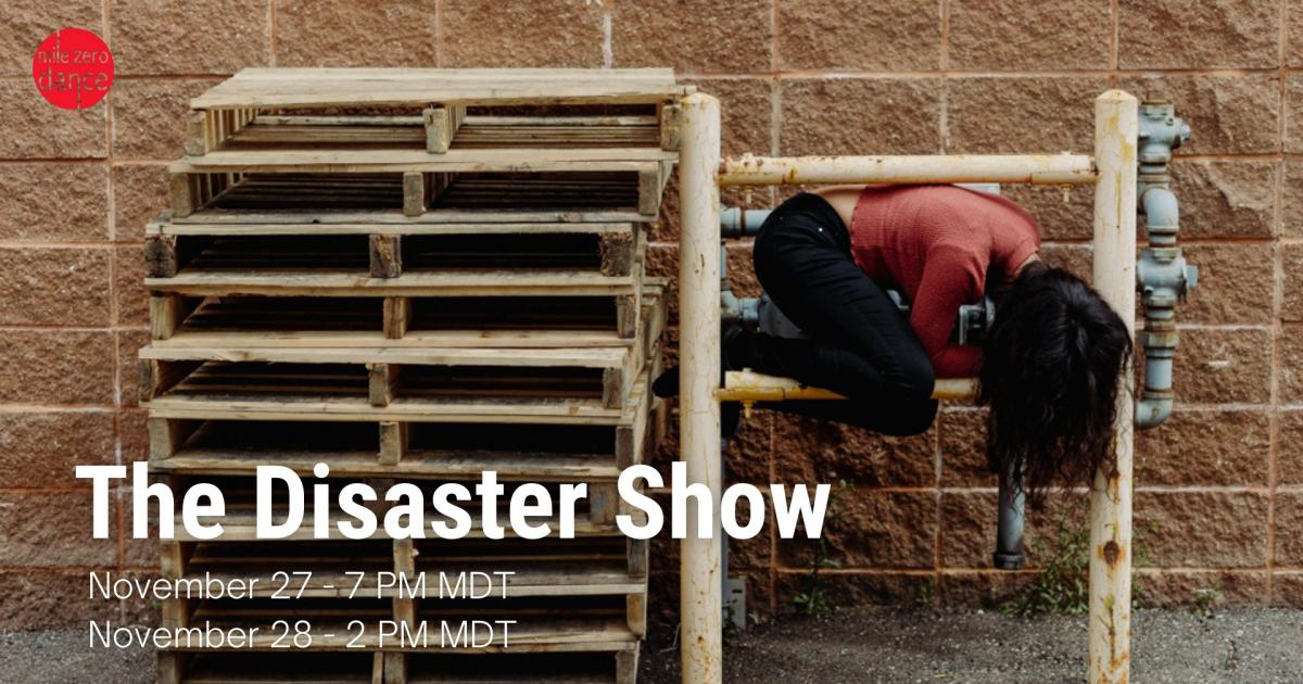 "Link to Mile Zero Dance Society Presents ""The Disaster Show"""