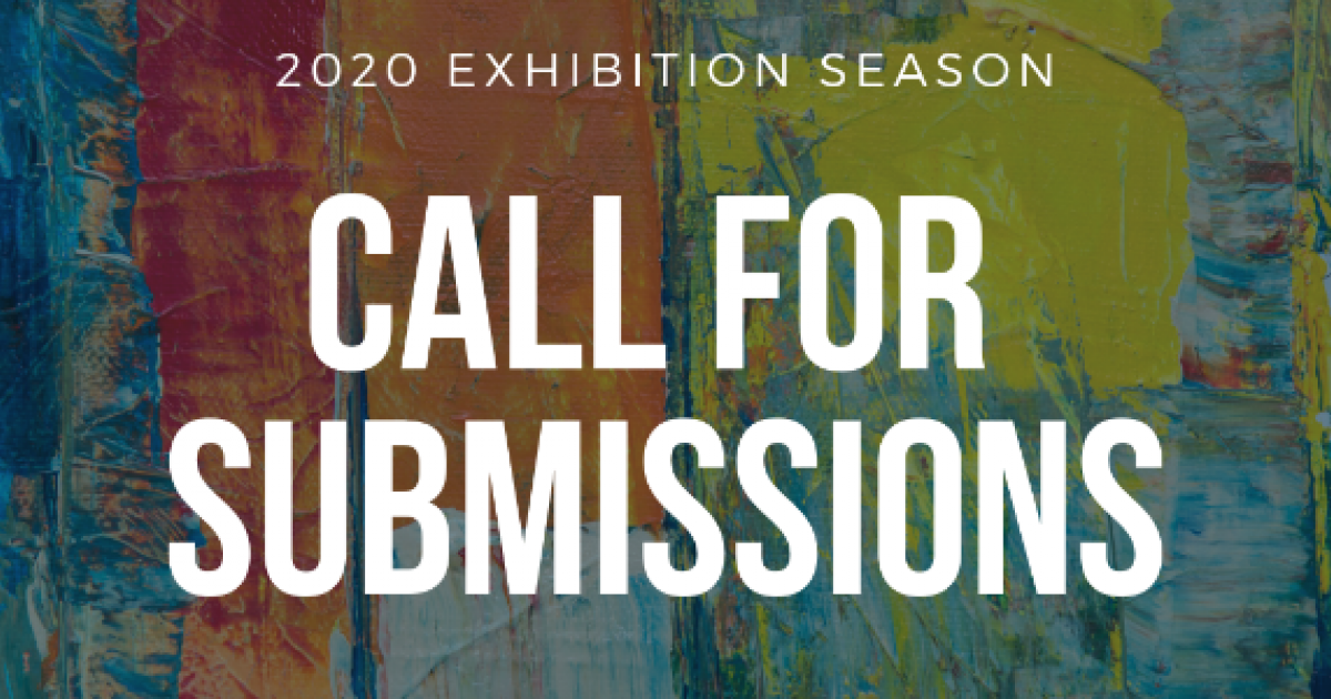 Call for Submissions - 2020 Exhibition Season