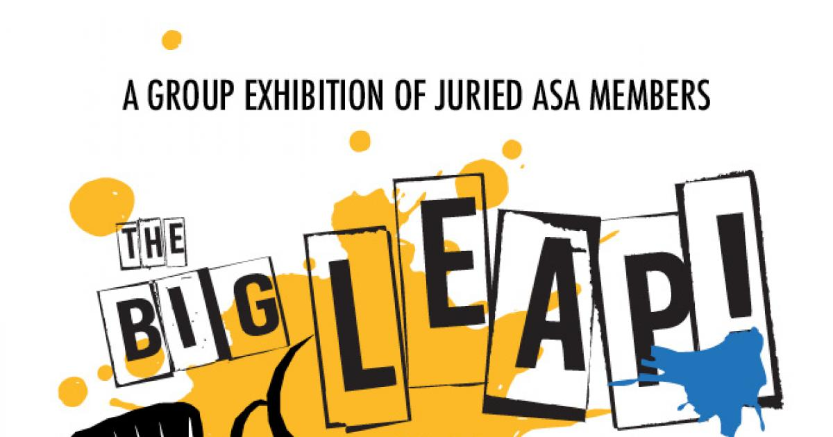 Link to New Exhibition | ASA Gallery Presents: The Big Leap!