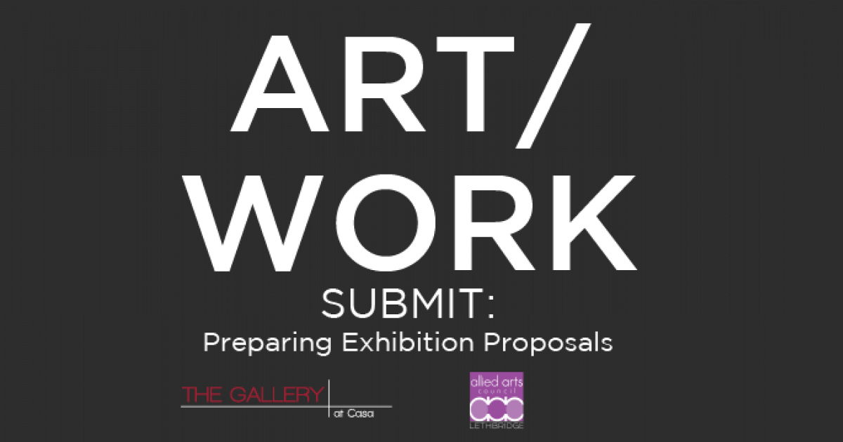 Link to Info Session | ART/WORK - Submit: Preparing Exhibition Proposals