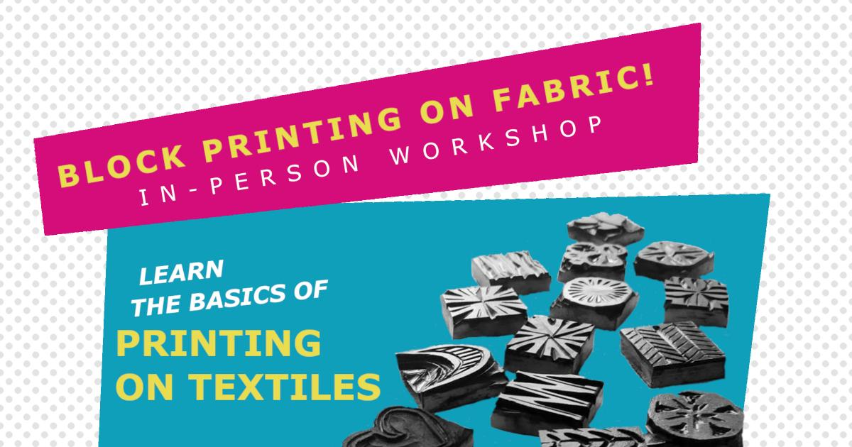 Link to Block Printing On Fabric (In-Person!) Workshop