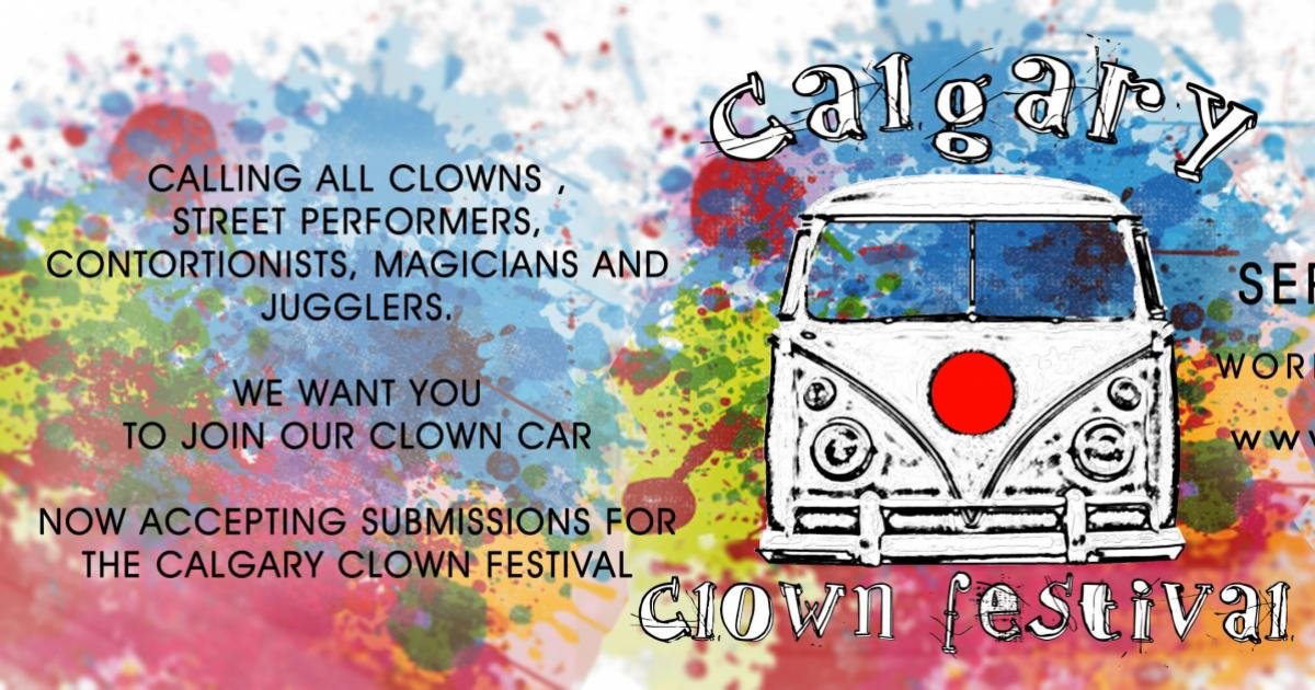 Link to Call for Submissions: Calgary Clown Festival -- Pumphouse Theatre & The Calgary Clown Society