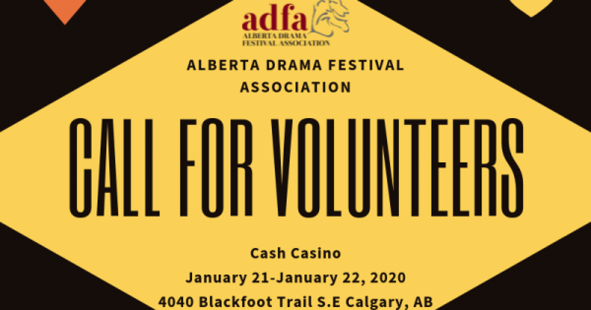 Link to Call for Volunteers |  Alberta Drama Festival Association
