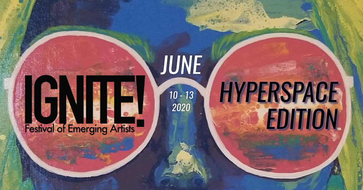 Link to IGNITE! Festival of Emerging Artists 2020: Hyperspace Edition