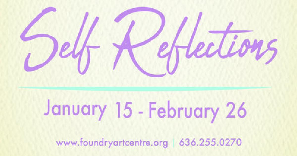 "Link to Call for Submissions | ""Self Reflections"" Exhibition at the Foundry Art Centre in St. Charles, Missouri"