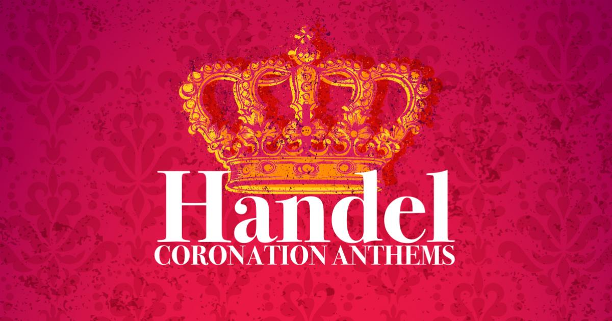 Chronos Vocal Ensemble presents Handel Coronation Anthems