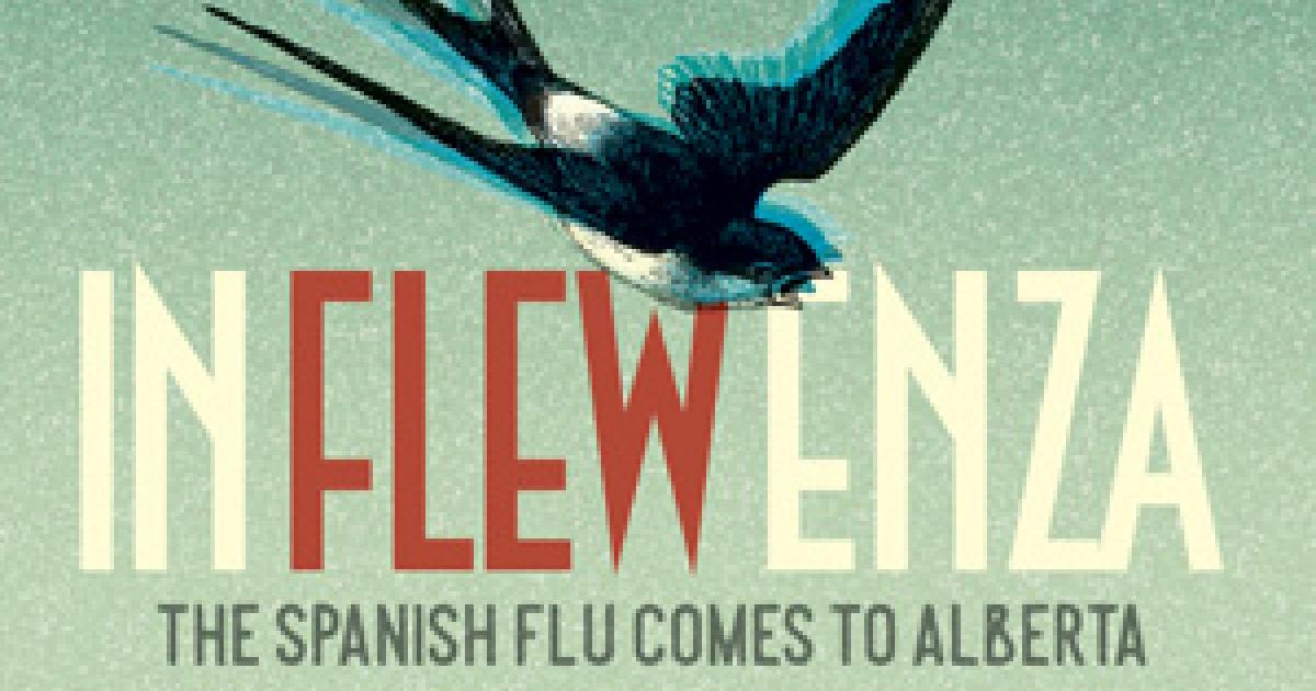 In Flew Enza: The Spanish Flu come to Alberta