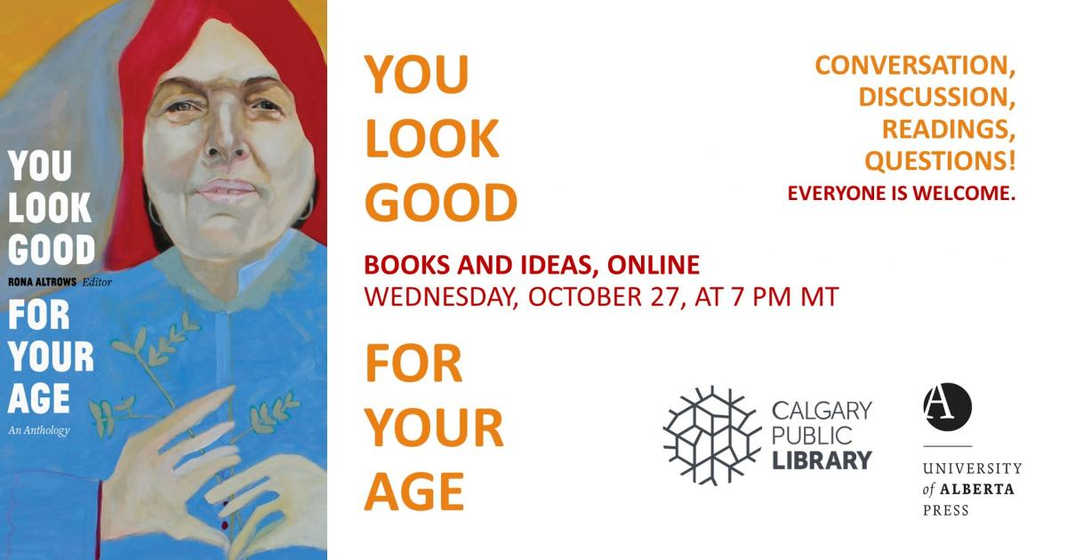 Link to You Look Good For Your Age: Books & Ideas at the Calgary Public Library