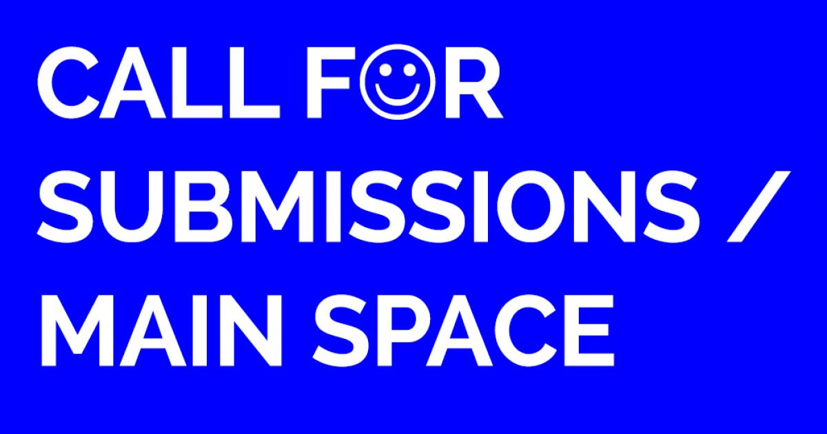 Link to Call for Submissions | Main Space, The New Gallery