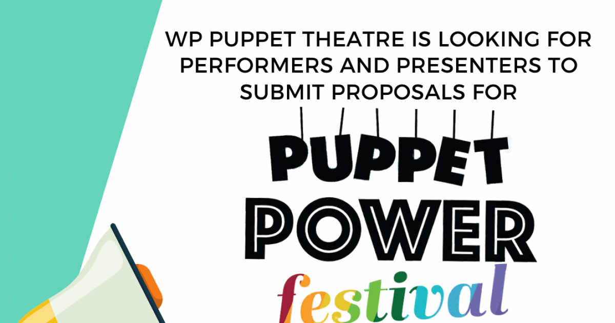 Link to Puppet Power 2022: Call for Proposals: Puppeteers, Artists, Presenters