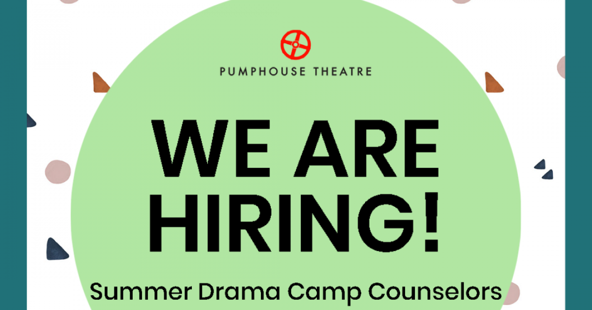 Job Opportunity |Summer Drama Camp Counselors, Pumphouse Theatre