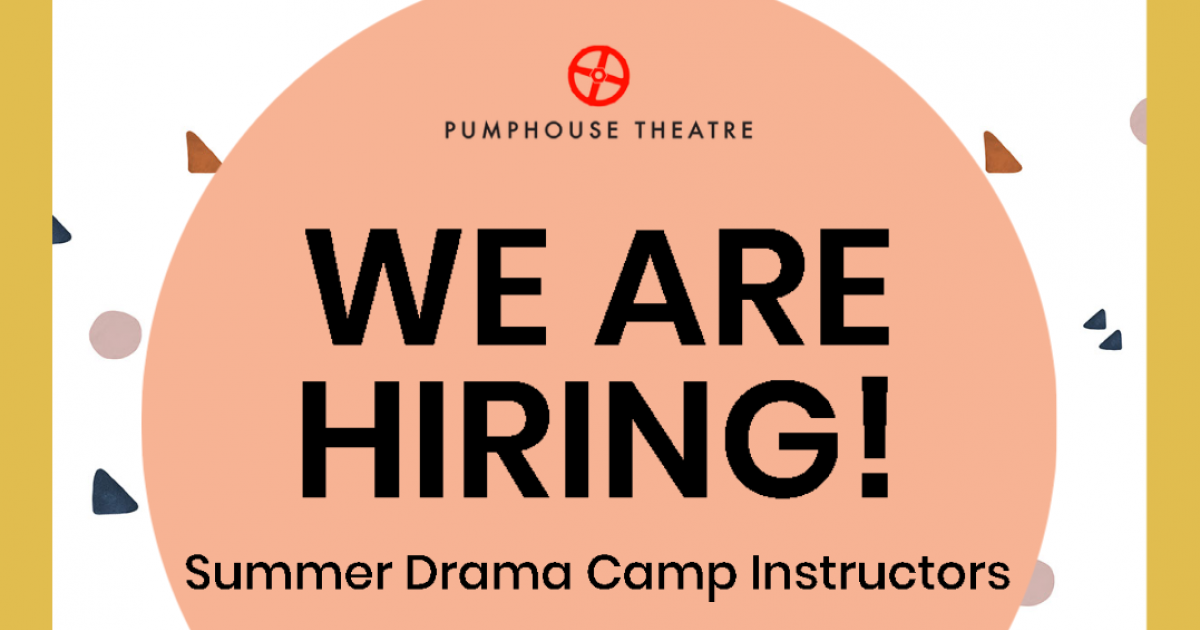 Link to Job Opportunity | Summer Drama Camp Instructors, Pumphouse Theatre