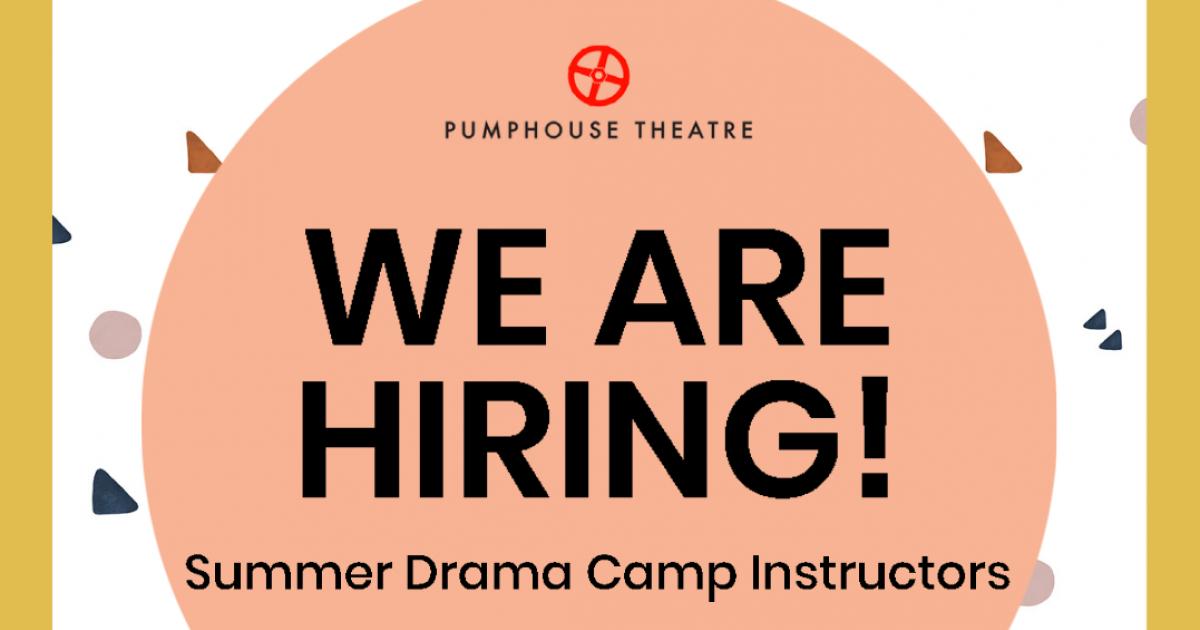 Job Opportunity | Summer Drama Camp Instructors, Pumphouse Theatre