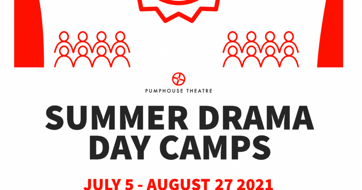 Link to Registration Now Open | Pumphouse Theatre Summer Drama Day Camps