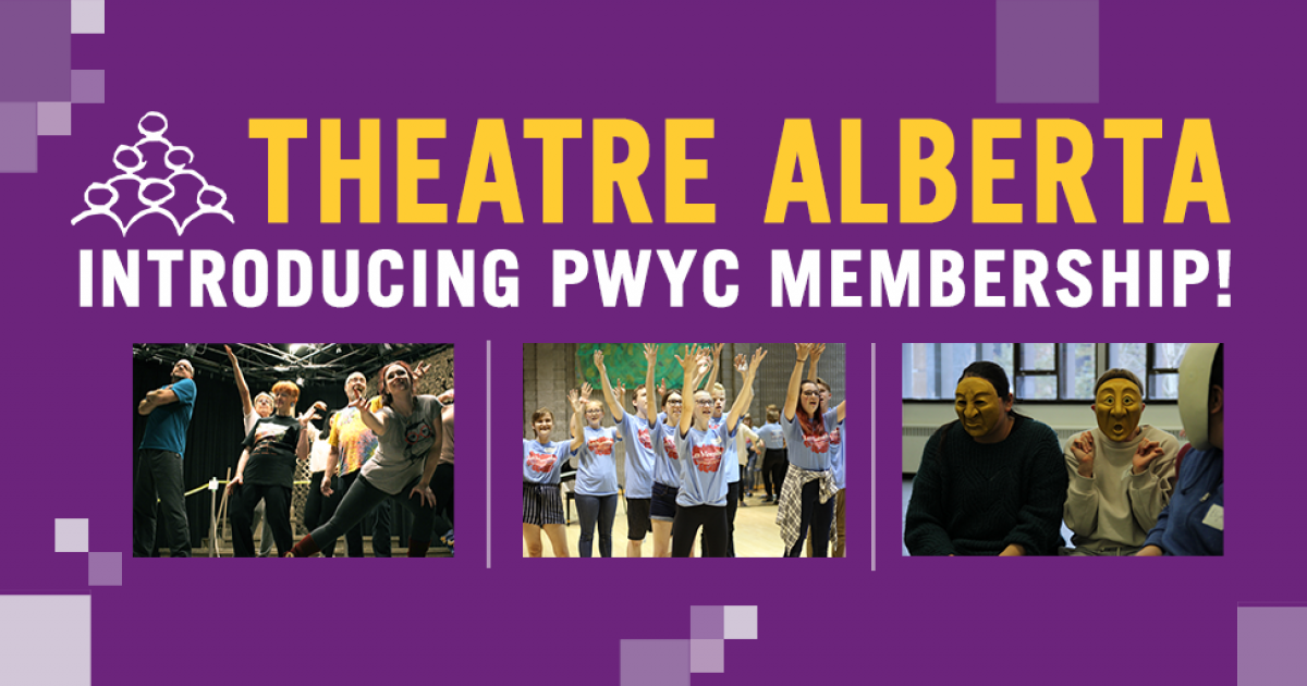 Theatre Alberta Introduces PWYC Memberships