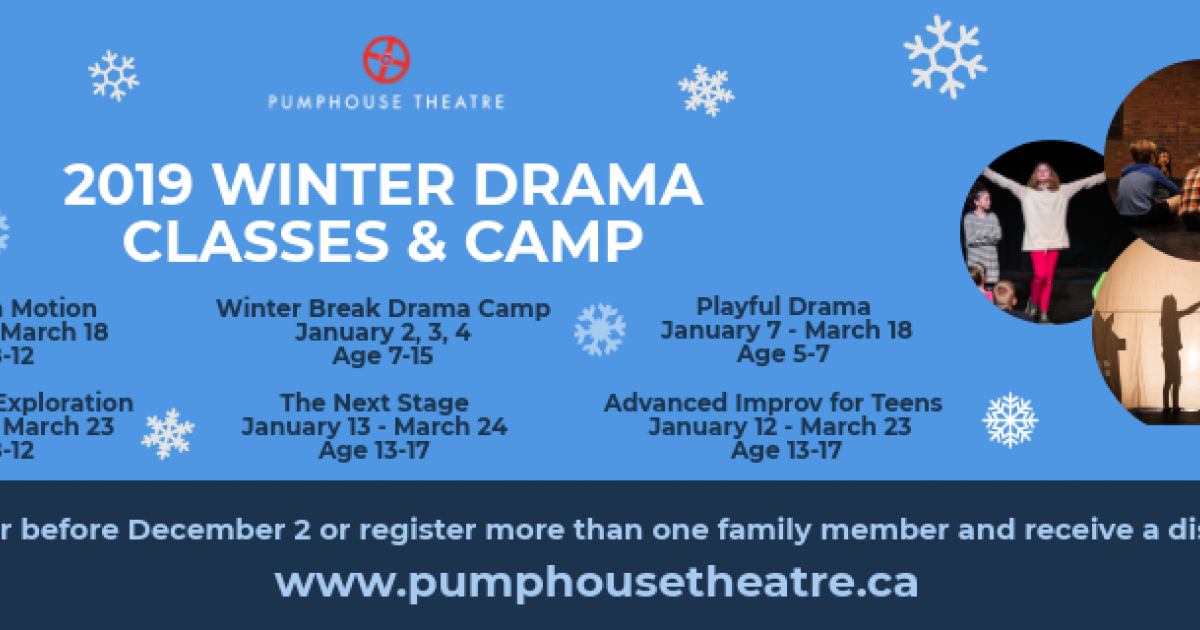Pumphouse Theatre Winter Drama Classes and Camp Now Accepting Registrations!