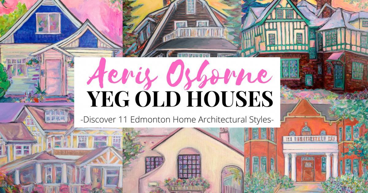Link to YEG Old Houses | Aeris Osborne Solo Art Exhibition