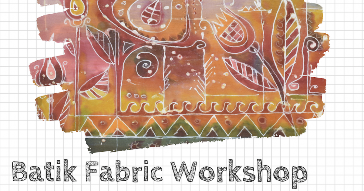 Link to Batik Fabric Workshop