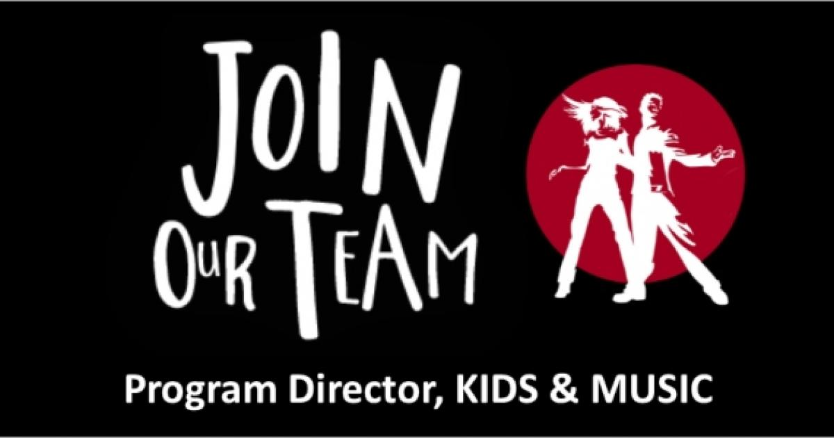 Link to Job Opportunity | Program Director, KIDS & MUSIC