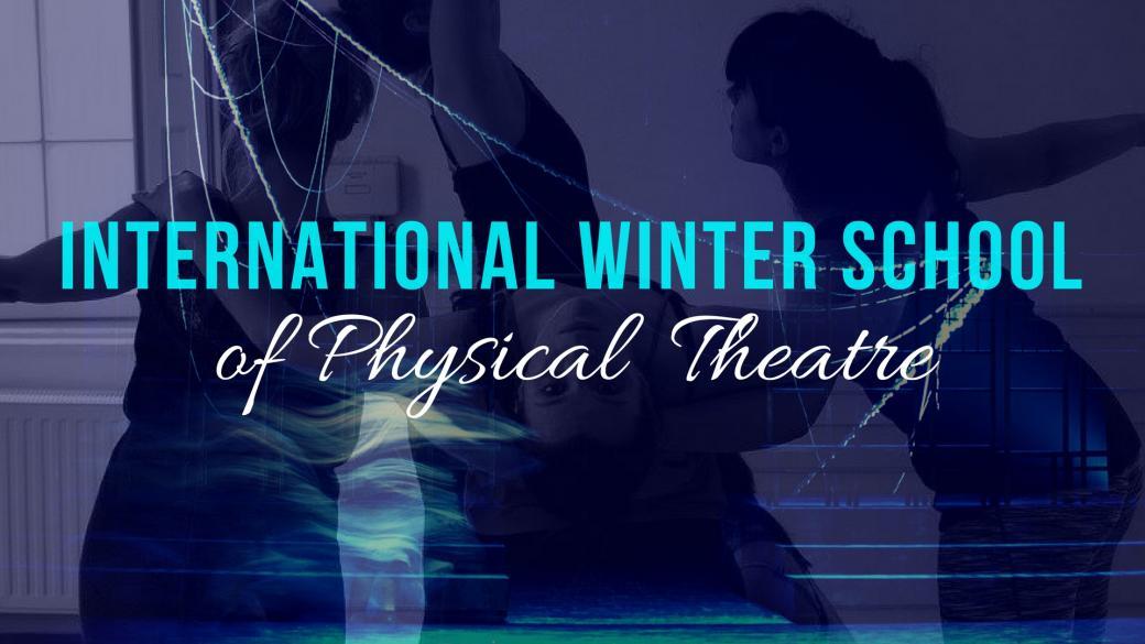 International  Winter School of Physical Theatre