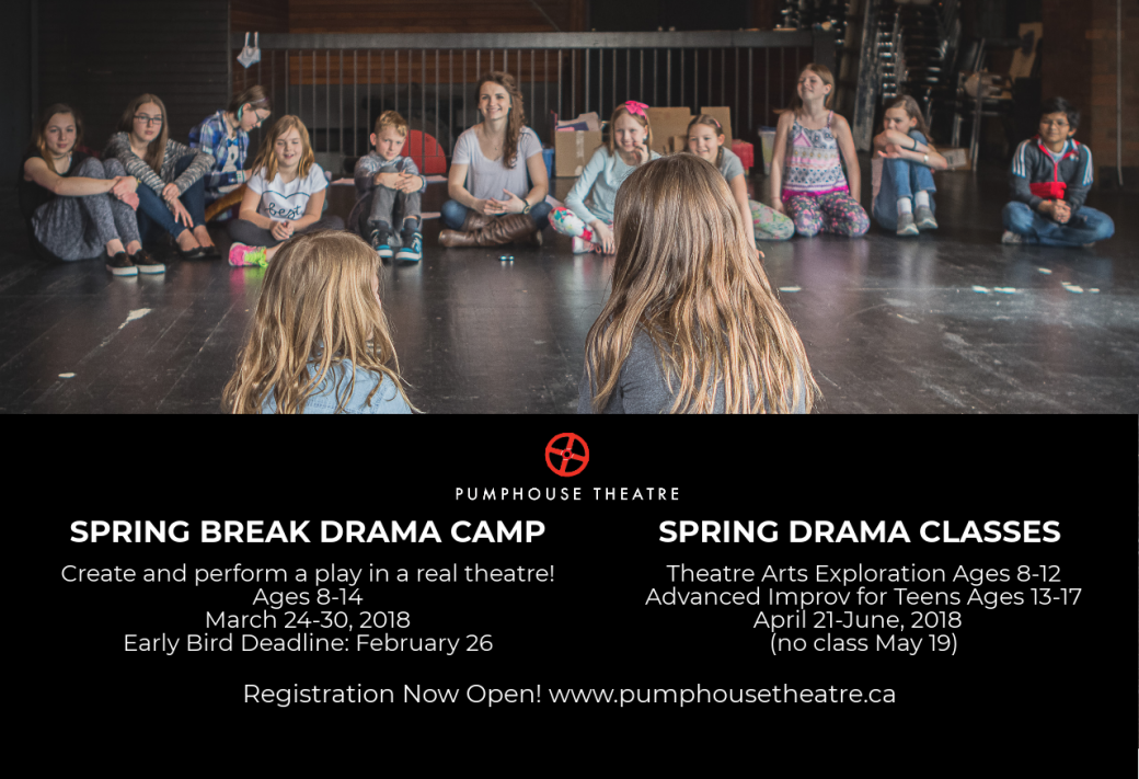 Pumphouse Theatre Spring Break Camp and Spring Classes Now Accepting Registrations!