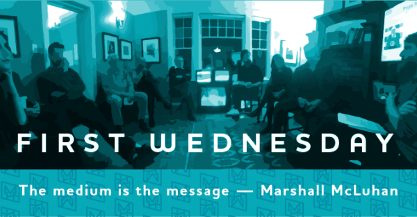 Link to First Wednesday in June at McLuhan House