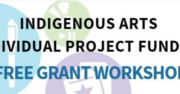 Link to Indigenous Arts Individual Project Funding Workshop in Calgary
