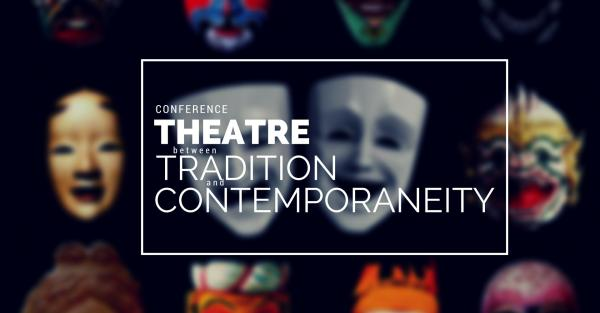 "Link to International Conference ""Theatre Between Tradition and Contemporaneity"""