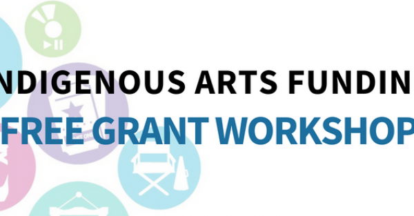Link to Indigenous Arts Funding Workshops - Edmonton, Calgary, Southern Alberta