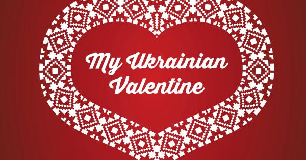 Link to The Ukrainian Male Chorus of Edmonton presents My Ukrainian Valentine