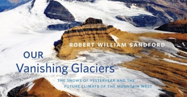 Link to Our Vanishing Glaciers - a book signing by Robert Sandford